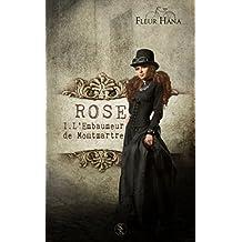 ROSE : L'embaumeur de Montmartre