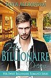 #10: Her Billionaire Dream (Her Sweet Billionaire Romance Book 1)