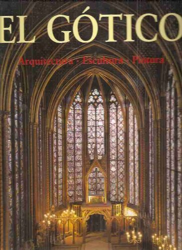 El gotico: arquitectura, escultura, pintura (Arte y Arquitectura) por Rolf Toman