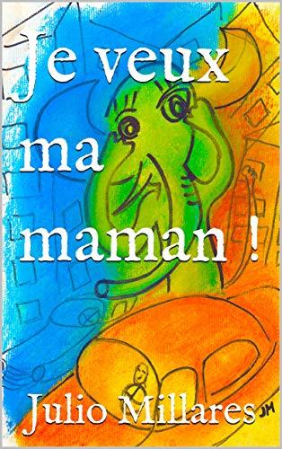 Couverture du livre Je veux ma maman ! (Animaux libres t. 3)
