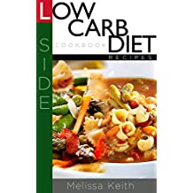 Low Carb Diet Recipes Cookbook-Side (English Edition)