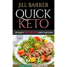 Quick Keto: 35 Easy Prep-and-Cook Keto Recipes: Simple Guide to Ketogenic Diet (under 30 minutes)