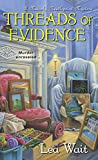 Threads Of Evidence by Lea Wait front cover