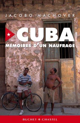 Cuba : mémoires d'un naufrage par Jacobo Machover