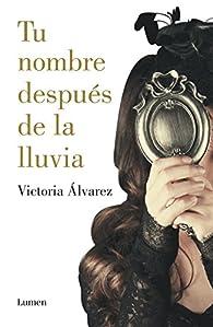 Tu nombre después de la lluvia par Victoria Álvarez