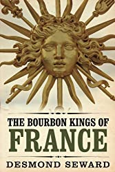 The Bourbon Kings of France (English Edition)