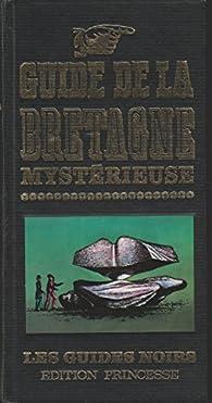 Guide de la Bretagne mystérieuse par Gwenc'hlan Le Scouëzec