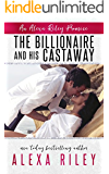 The Billionaire & His Castaway (An Alexa Riley Promises Book 3)