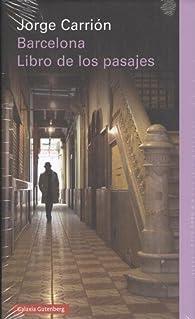 Barcelona. Libro de los pasajes par Jorge Carrión