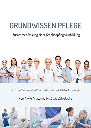 Grundwissen Pflege: Zusammenfassung einer Krankenpflegeausbildung