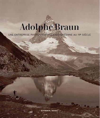 Adolphe Braun, une entreprise photographique européenne au XIXeme siècle