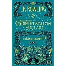 Fantastik Canavarlar - Grindelwald'ın Suçları: Orijinal Senaryo