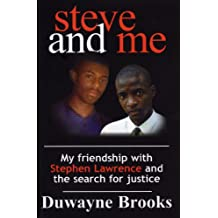Steve and Me. My friendship with Stephen Lawrence and the search for justice.