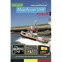 Leergids Marifoon VHF: De complete gids voor het basiscertificaat VHF (Leergids Varen in België Book 2) (Dutch Edition)