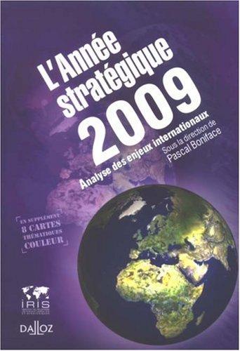 L'Année stratégique 2009 : Analyse des enjeux internationaux par Pascal Boniface