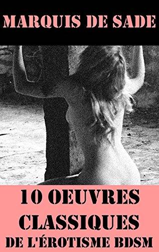 Couverture du livre 10 Oeuvres du Marquis de Sade (Classiques de l'érotisme BDSM)