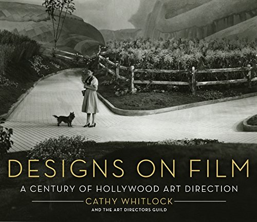 Designs on Film: A Century of Hollywood Art Direction por Cathy Whitlock