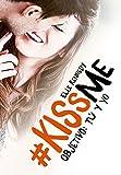 Objetivo: tú y yo (#KissMe 2) (Sin límites)
