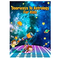 Doorways To Astrology For Kids