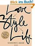 Love x Style x Life: Die Fashion-Sens...