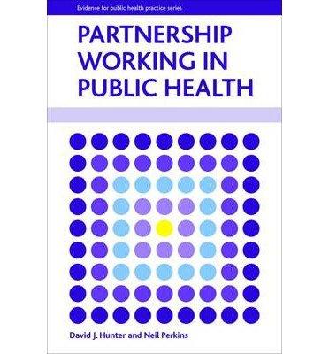 [(Partnership Working in Public Health)] [Author: David J. Hunter] published on (February, 2014)
