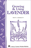 Growing & Using Lavender: Storey's Country Wisdom Bulletin A-155 (Storey Publishing Bulletin, a-155) (English Edition)