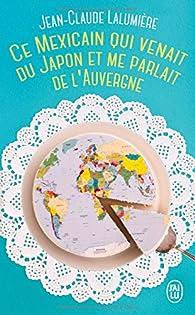 Ce Mexicain qui venait du Japon et me parlait de l'Auvergne par Jean-Claude Lalumière