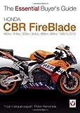 Honda CBR FireBlade: 893cc, 918cc, 929cc, 954cc, 998cc, 999cc. 1992-2010 (Essential Buyer's Guide Series)