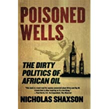 Poisoned Wells: The Dirty Politics of African Oil