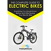 The Complete Guide To Electric Bikes: Everything You Should Know Before and After Buying Your Electric Bike (English Edition)
