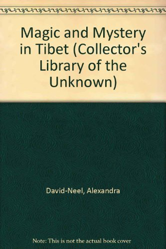 Portada del libro Magic and Mystery in Tibet (Collector's Library of the Unknown) by Alexandra David-Neel (1995-02-02)