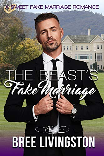 The Beast's Fake Marriage: A Sweet Fake Marriage Romance Book Five (English Edition)
