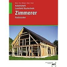 Arbeitsheft Lernfeld Bautechnik Zimmerer Fachstufen