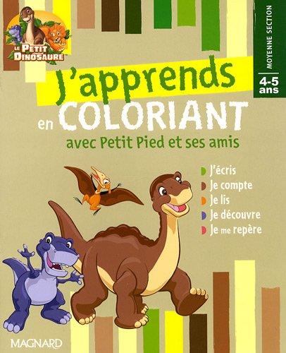 J'apprends en coloriant avec Petit Pied et ses amis : Moyenne Section 4-5 ans