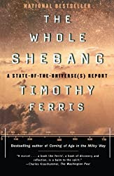 The Whole Shebang: A State-of-the-Universe(s) Report by Timothy Ferris (1998-07-06)