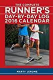 The Complete Runners Day-by-Day Log 2016 Calendar by Marty Jerome (2015-08-04)