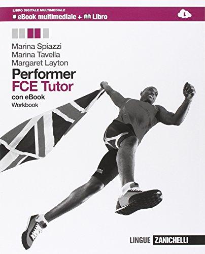 Performer. FCE tutor. Workbook. Con espansione online. Per le Scuole superiori. Con DVD-ROM