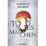 Todesmärchen: Thriller (Maarten S. Sneijder und Sabine Nemez, Band 3)