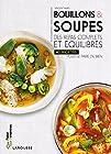 Bouillons & soupes - Des repas complets et équilibrés