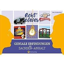 Echt clever! Geniale Erfindungen aus Sachsen-Anhalt