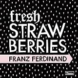 Fresh Strawberries [Vinyl Single] [Vinyl Single]