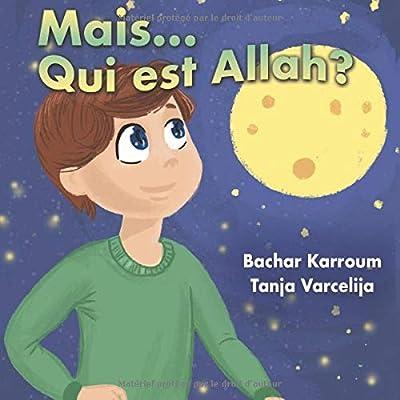 Mais....Qui est Allah?: (Islam pour enfants)