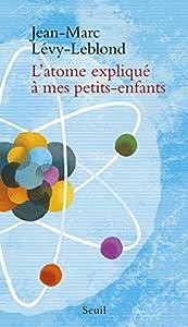 """Afficher """"L'atome expliqué à mes petits-enfants"""""""