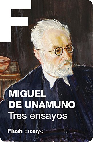 Tres ensayos (Flash Ensayo) por Miguel de Unamuno