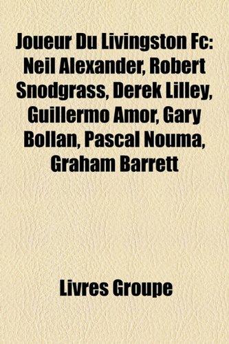 joueur-du-livingston-fc-neil-alexander-robert-snodgrass-derek-lilley-guillermo-amor-gary-bollan-pasc
