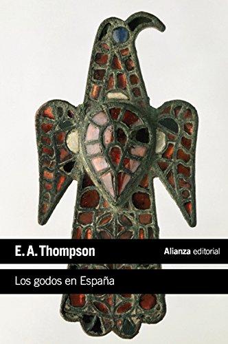 Descargar Libro Los Godos En España (El Libro De Bolsillo - Historia) de E. A. Thompson