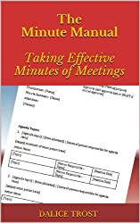 The Minute Manual: Taking Effective Minutes of Meetings