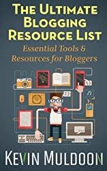 The Ultimate Blogging Resource List: Essential Tools & Resources for Bloggers by Kevin Muldoon (2013-06-28)