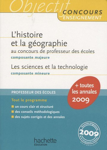 L'Histoire et la géographie Composante majeure au concours de professeur des écoles : Les sciences et la technologie Composante mineure de Laurent Bonnet (2 septembre 2009) Broché