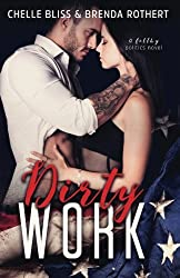 Dirty Work by Chelle Bliss (2016-07-26)